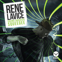 Rene LaVice - Sound Barrier / Squeegee