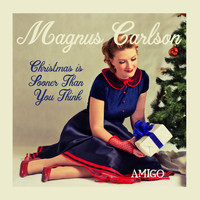 Magnus Carlson - Christmas Is Sooner Than You Think