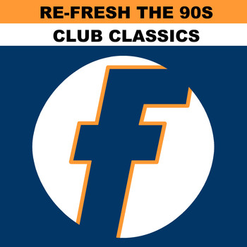 Various Artists - Re-Fresh the 90s: Club Classics