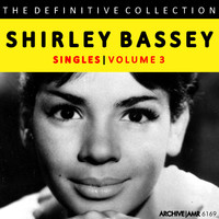 Shirley Bassey - The Definitive Collection - Singles, Volume 3