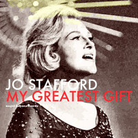 Jo Stafford - My Greatest Gift (What Christmas Is All About)