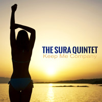 The Sura Quintet - Keep Me Company
