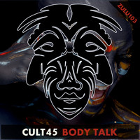 Cult 45 - Body Talk
