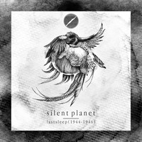 Silent Planet - Lastsleep (1944 - 1946)