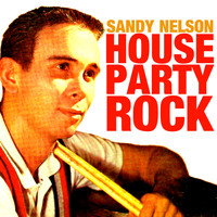 Sandy Nelson - House Party Rock