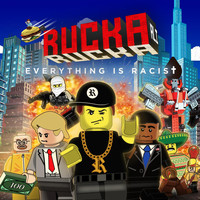 Rucka Rucka Ali - Everything Is Racist