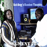 Reh Dogg - Reh Dogg's Random Thoughts (Segment 72 [Explicit])