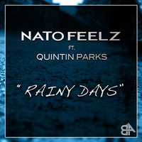 Nato Feelz - Rainy Days (feat. Quintin Parks)
