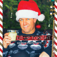 Aaron Pritchett - Lit up Tonight