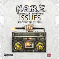 N.O.R.E. - Issues (feat. Young Reallie & City Boy Dee) (Explicit)