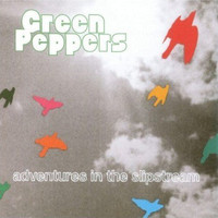 Green Peppers - Adventures in the Slipstream