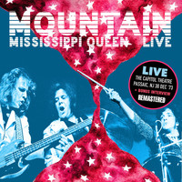 Mountain - Mississippi Queen: Live at Capitol Theatre, Passaic, NJ 30 Dec '73 (Remastered) [Bonus Version]