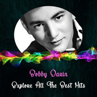 Bobby Darin - Explore All the Best Hits