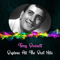 Tony Bennett - Explore All the Best Hits