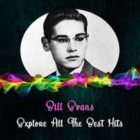 Bill Evans - Explore All the Best Hits