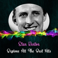 Stan Kenton - Explore All the Best Hits