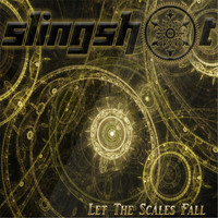 Slingshot - Let the Scales Fall