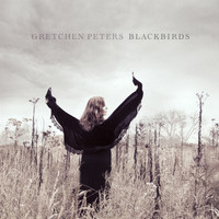 Gretchen Peters - Blackbirds (Deluxe Version)
