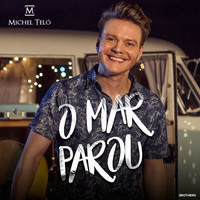 Michel Teló - O Mar Parou - Single