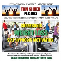 Tom Silver - Supersonic Weight Loss Self Hypnosis Motivation