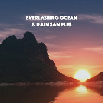Rain, Ocean Sounds and Rainfall - Everlasting Ocean & Rain Samples