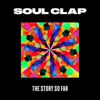 Soul Clap - The Story so Far