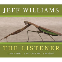 Jeff Williams - The Listener (feat. Duane Eubanks, John Hébert & John O'Gallagher) [Live]