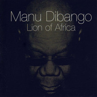 Manu Dibango - Lion of Africa