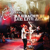 Fairport Convention - Babbacombe Lee Live Again