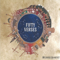 Melrose Quartet - Fifty Verses