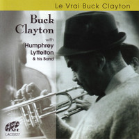 Buck Clayton - Le vrai Buck Clayton (feat. Humphrey Lyttelton & His Band)