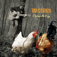 Tim O'brien - Chicken & Egg