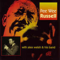 Pee Wee Russell - Pee Wee Russell with Alex Welsh & His Band