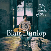 Blair Dunlop - Fifty Shades of Blue