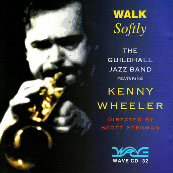 Kenny Wheeler - Walk Softly