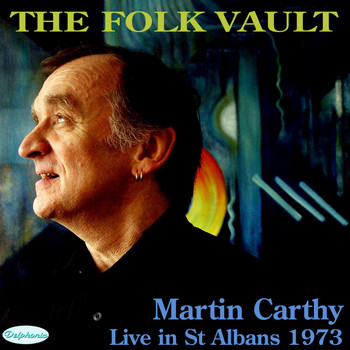 Martin Carthy - The Folk Vault: Martin Carthy, Live in St Albans 1973