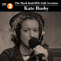 Kate Rusby - The Mark Radcliffe Folk Sessions: Kate Rusby