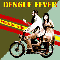 Dengue Fever - Venus on Earth (Deluxe Edition)