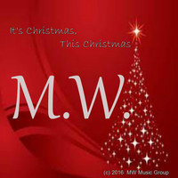 M.W. - It's Christmas, This Christmas