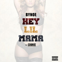 Chinx - Hey Lil Mama (feat. Chinx)
