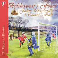 Belshazzar's Feast - John Playford's Secret Ball