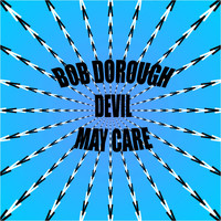 Bob Dorough - Bob Dorough: Devil May Care