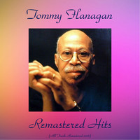 Tommy Flanagan - Remastered Hits (All Tracks Remastered 2016)