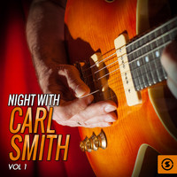 Carl Smith - Night With Carl Smith, Vol. 1