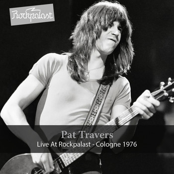 Pat Travers - Live at Rockpalast (1976)