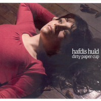 Hafdis Huld - Dirty Paper Cup