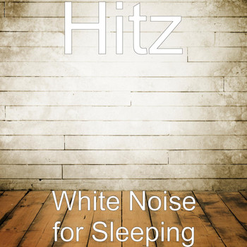 Hitz - White Noise for Sleeping