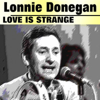 Lonnie Donegan - Love Is Strange