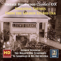Alfred Newman - Vintage Hollywood Classics, Vol. 30: Essential Themes from the Golden Studio Era