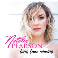 Natalie Pearson - Long Time Coming